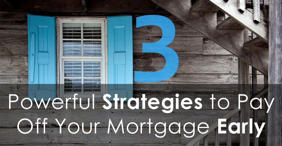 Mortgages are powerful tools for getting what you want
